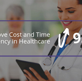 improve cost and time efficiency in healthcare