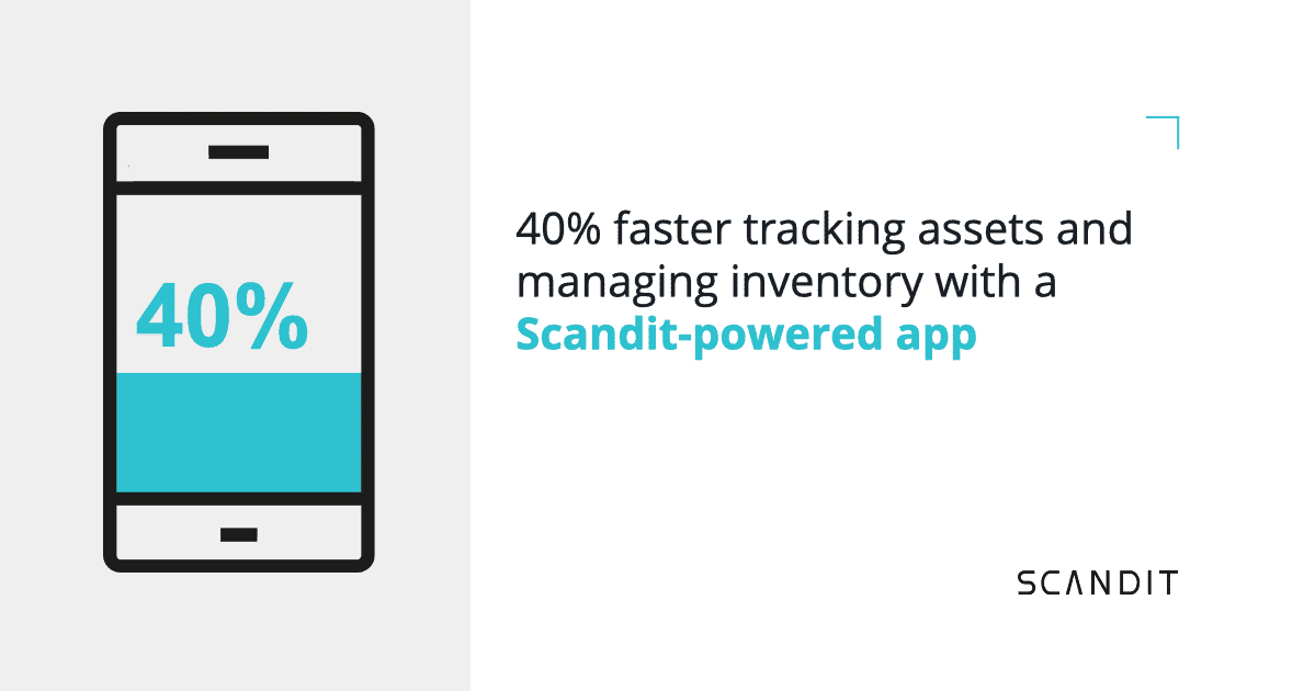 40% faster tracking assets and managing inventory with a Scandit-enabled app